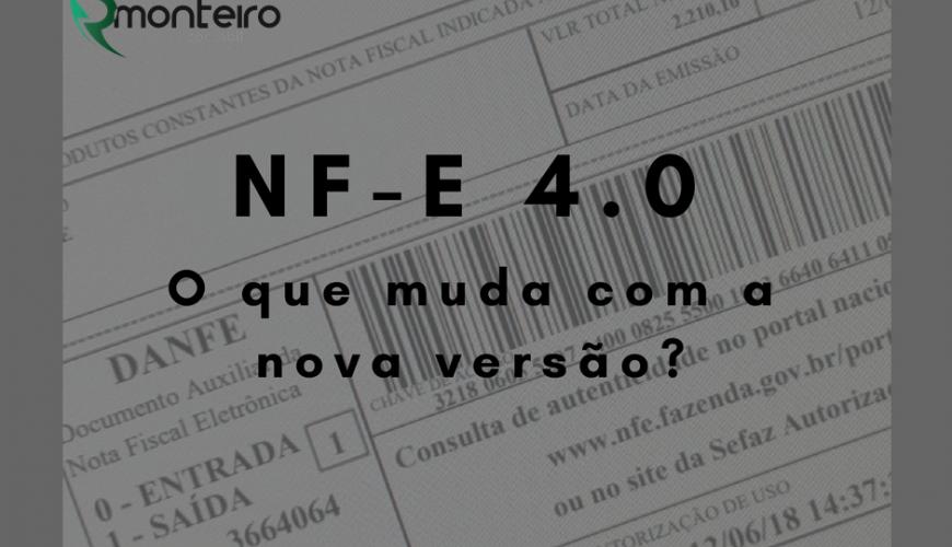 NF-e 4.0: O que muda com a nova versão da Nota Fiscal Eletrônica?